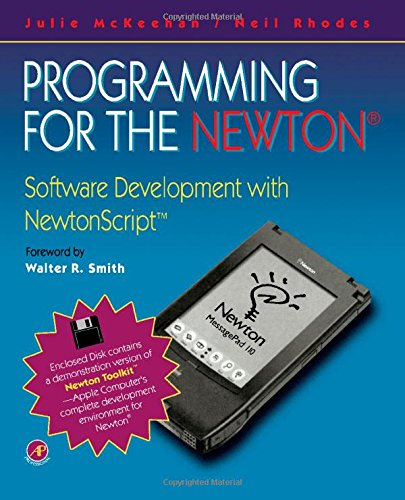 9780124848009: Programming for the Newton: Software Development With Newtonscript/Book and Disk