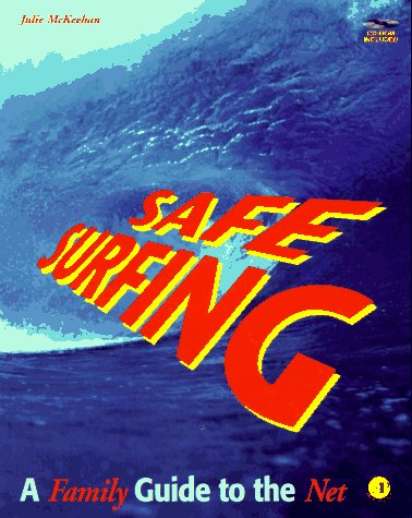 9780124848344: Safe Surfing: A Family Guide to the Net