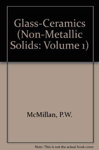 9780124856608: Glass-Ceramics (Non-Metallic Solids: Volume 1)
