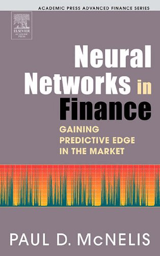 9780124859678: Neural Networks in Finance: Gaining Predictive Edge in the Market (Academic Press Advanced Finance)