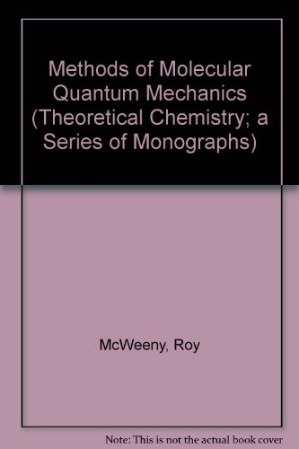 9780124865518: Methods of Molecular Quantum Mechanics (Theoretical Chemistry; a Series of Monographs)
