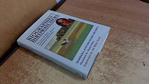 9780124874220: Biographies for Bird Watchers: The Lives of Those Commemorated in Western Palearctic Bird Names.