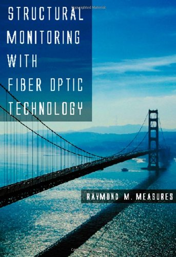 9780124874305: Structural Monitoring with Fiber Optic Technology