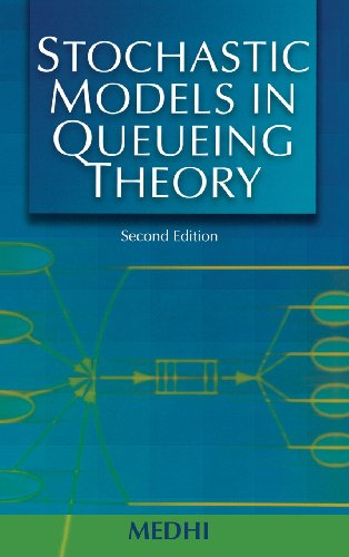 Stochastic Models in Queueing Theory, Second Edition: Jyotiprasad Medhi