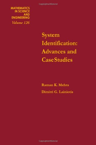 9780124879508: System Identification: Advances and Case Studies (Mathematics in Science & Engineering Volume 126)