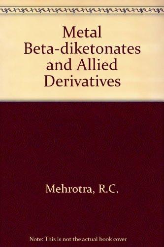 9780124881501: Metal Beta-diketonates and Allied Derivatives