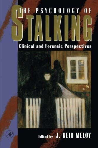9780124905610: The Psychology of Stalking: Clinical and Forensic Perspectives