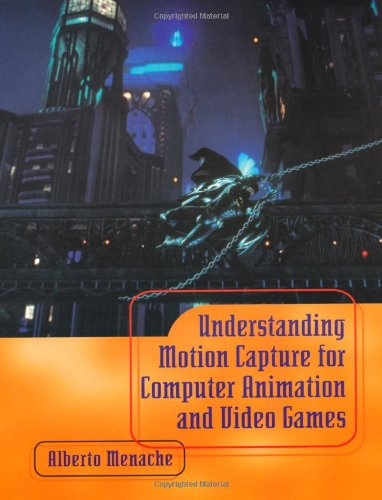 9780124906303: Understanding Motion Capture for Computer Animation and Video Games