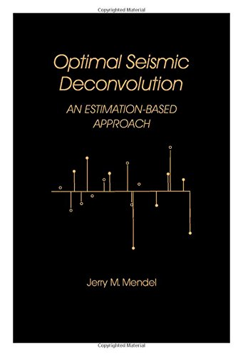 9780124907805: Optimal Seismic Deconvolution: An Estimation-based Approach