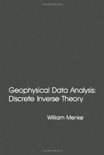9780124909205: Geophysical Data Analysis: Discrete Inverse Theory