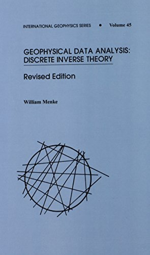 9780124909212: Geophysical Data Analysis: Discrete Inverse Theory (International Geophysics)