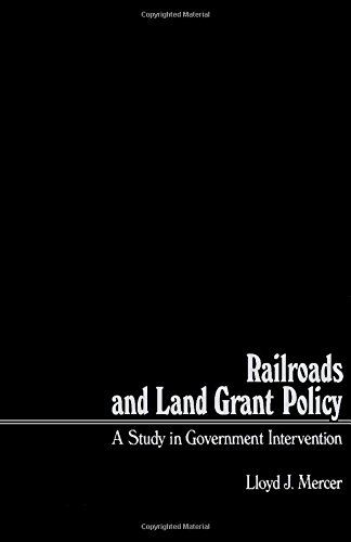9780124911802: Railroads and Land Grant Policy: Study in Government Intervention