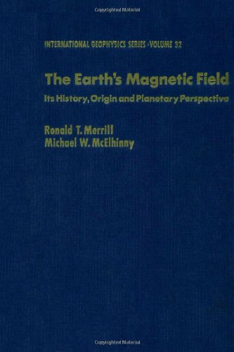 9780124912427: The Earth's Magnetic Field: Its History, Origin and Planetary Perspective