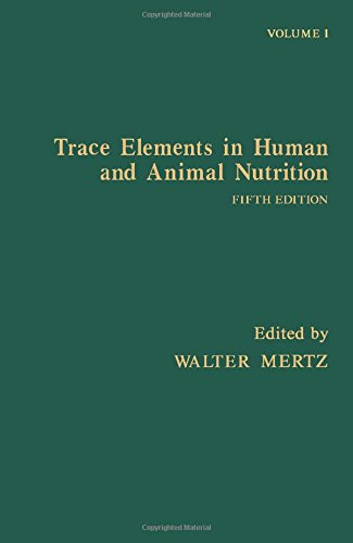 9780124912519: Trace Elements in Human and Animal Nutrition: Vol 1 (Trace Elements in Human & Animal Nutrition)
