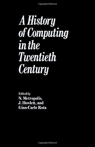 9780124916500: A History of Computing in the Twentieth Century