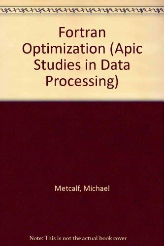 9780124924826: Fortran Optimization (Apic Studies in Data Processing)