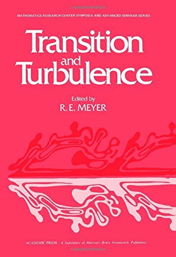 9780124932401: Transition and Turbulence (Publication no. 46 of the Mathematics Research Center, the University of Wisconsin--Madison)