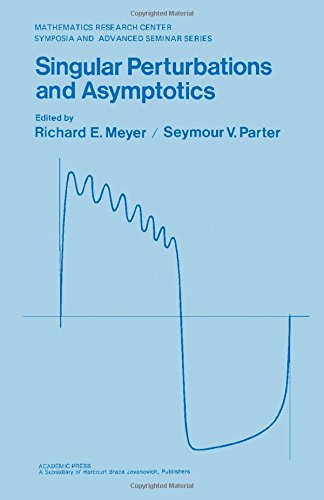 9780124932609: Singular Perturbations and Asymptotics (Publication of the Mathematics Research Center, the University of Wisconsin--Madison ; no. 45)