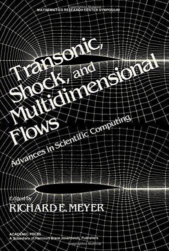 9780124932807: Transonic, Shock and Multidimensional Flows: Advances in Scientific Computing (Publication of the Mathematics Research Center, the University of Wisconsin--Madison)