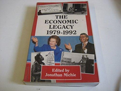 9780124940611: The Economic Legacy 1979-1992