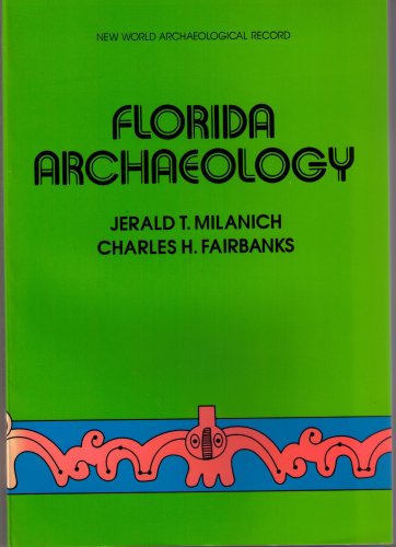9780124959613: Florida Archaeology (New World Archaeological Record)