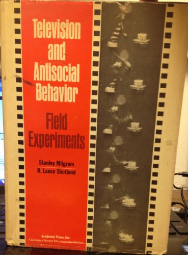 9780124963504: Television and Antisocial Behavior: Field Experiments