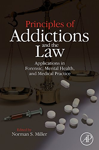 9780124967366: Principles of Addictions and the Law: Applications in Forensic, Mental Health, and Medical Practice