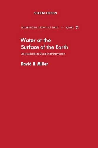 9780124967526: Water at the Surface of Earth: An Introduction to Ecosystem Hydrodynamics (International Geophysics)