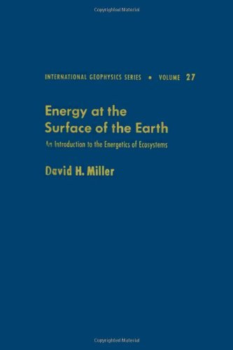 9780124971509: Energy at the Surface of the Earth: An Introduction to the Energetics of Ecosystems (International Geophysics)