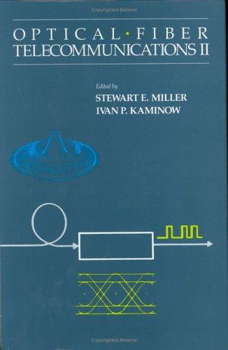 Optical Fiber Telecommunications II (Pt. 2): Miller, Stewart E.;
