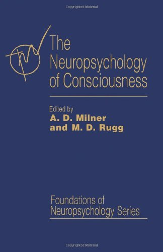9780124980457: The Neuropsychology of Consciousness (Foundations of Neuropsychology)