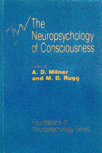 9780124980464: The Neuropsychology of Consciousness (Foundations of Neuropsychology)