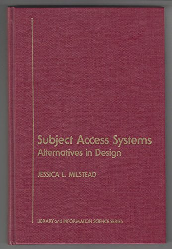 9780124981201: Subject Access Systems: Alternatives in Design (Library and Information Science)