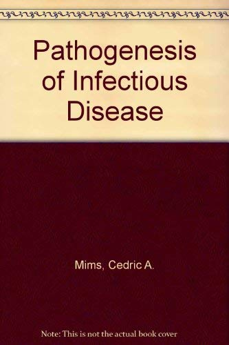 The pathogenesis of infectious disease: Mims, Cedric A