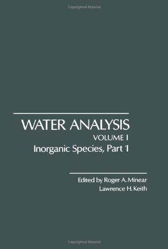 9780124983014: Water Analysis: Inorganic Species v.1: Inorganic Species Vol 1