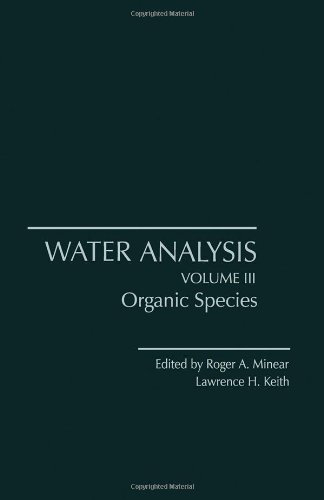 9780124983038: Water Analysis: Organic Species
