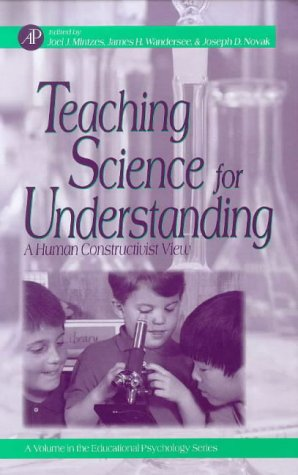 9780124983601: Teaching Science for Understanding: A Human Constructivist View (Educational Psychology Series)