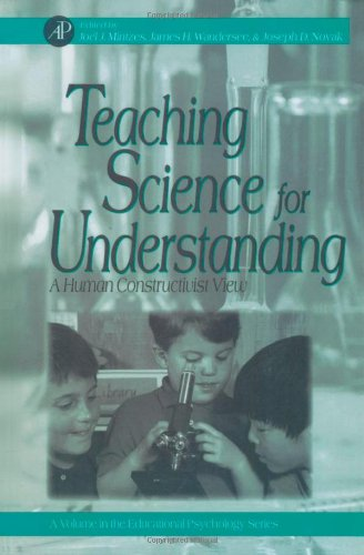 9780124983618: Teaching Science for Understanding: A Human Constructivist View (Educational Psychology)
