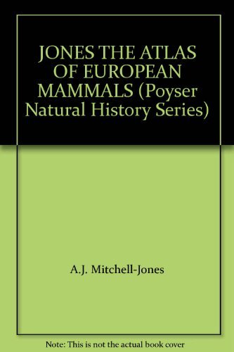 9780124996205: JONES THE ATLAS OF EUROPEAN MAMMALS (Poyser Natural History Series)