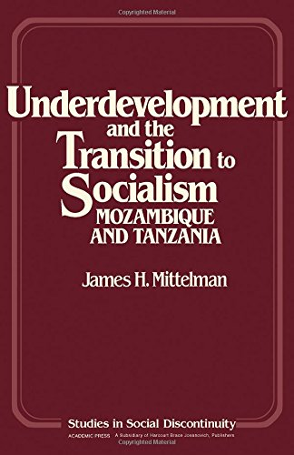 9780125006606: Underdevelopment and the Transition to Socialism: Mozambique and Tanzania (Studies in social discontinuity)