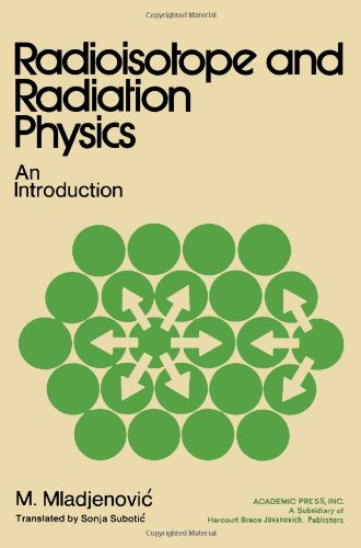 9780125023504: Radioisotope and Radiation Physics: An Introduction (English and Croatian Edition)