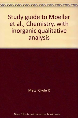 9780125033527: Study guide to Moeller et al., Chemistry, with inorganic qualitative analysis