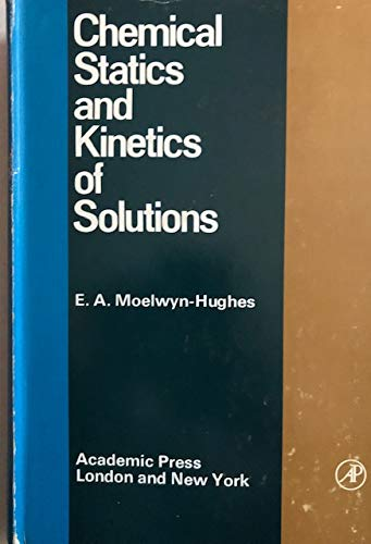 9780125035507: Chemical Statics and Kinetics of Solutions (Physical chemistry, a series of monographs)