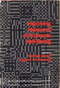 9780125046404: Improving Measures of Economic Well Being (Institute for Research on Poverty monograph series)