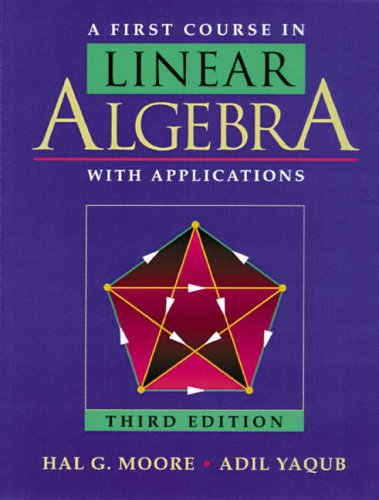 9780125057608: A First Course in Linear Algebra with Applications