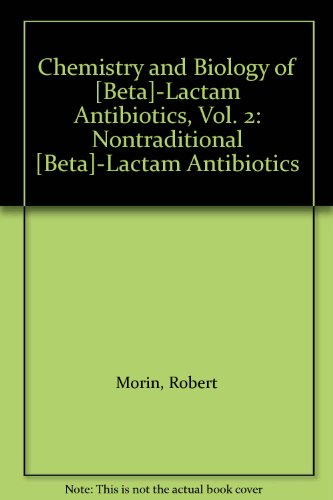 9780125063029: Chemistry and Biology of [Beta]-Lactam Antibiotics, Vol. 2: Nontraditional [Beta]-Lactam Antibiotics