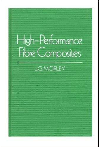 High-Performance Fibre Composites: John G. Morley
