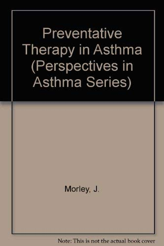 Preventive Therapy in Asthma: Proceedings of a Symposium Held in Gstaad Switzerland, March 1990 (...