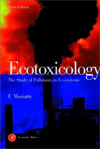 9780125067621: Ecotoxicology: The Study of Pollutants in Ecosystems