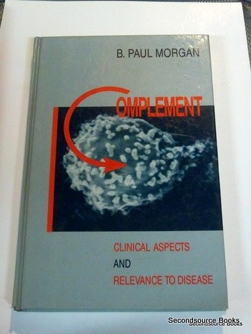 9780125069557: Complement: Clinical Aspects and Relevance to Disease